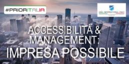 Accessibilità; Management; Accessibilità Management Impresa Possibile