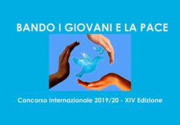 BANDO I GIOVANI E LA PACE | Concorso Internazionale 2019/20 - XIV Edizione -